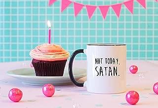 Not Today, Satan Mug, Sassy coffee mug, Funny Gift, Funny Coffee Mug, College Mug, Morning Person Mug, Funny Coffee Mug,Thanksgiving Day Gifts,Christmas Gift-11 oz