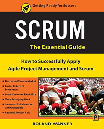 Scrum: How to Successfully Apply Agile Project Management and Scrum – The Essential Guide