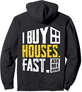 I Buy Houses Fast Ask Me How Real Estate Investor Hoodie