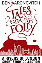 Tales from the Folly: A Rivers of London Short Story Collection
