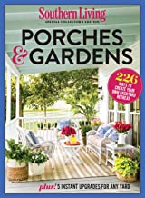 SOUTHERN LIVING Porches & Gardens: 226 Ways to Create Your Own Backyard Retreat