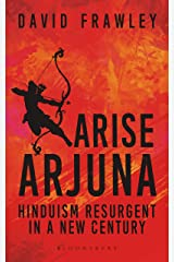 Arise Arjuna: Hinduism Resurgent in a New Century Kindle Edition