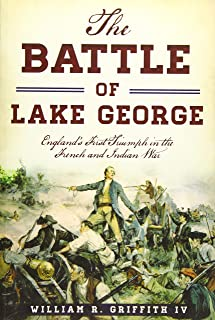 The Battle of Lake George: England's First Triumph in the French and Indian War (Military)