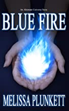 Blue Fire: An Alternate Universe Story