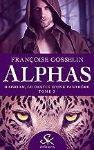Hadrian, le destin d'une panthère: Alphas, T3 (French Edition)