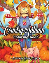 Download Book Country Autumn Coloring Book: An Adult Coloring Book Featuring Charming Autumn Scenes, Relaxing Country Landscapes and Cute Farm Animals PDF