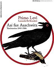 Así fue Auschwitz: Testimonios 1945-1986 (Spanish Edition)