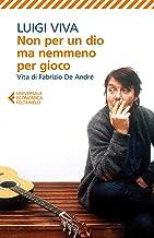 Permalink to Non per un dio ma nemmeno per gioco: Vita di Fabrizio De André PDF