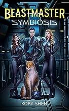 Beastmaster: Symbiosis: A LitRPG science fantasy adventure (Beastmasters Book 1)