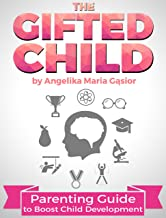 The Gifted Child: Parenting Guide to Boost Child Development