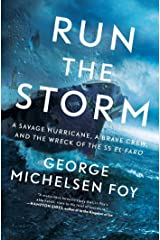 Run the Storm: A Savage Hurricane, a Brave Crew, and the Wreck of the SS El Faro Kindle Edition