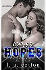 Ruined Hopes: An Enemies-to-Lovers Romance (Rixon High) Kindle Edition