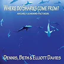 Where do Sharks Come From?: An Early Learning Fact Book