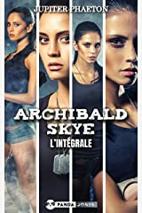Archibald Skye l'intégrale Format Kindle