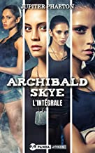 Archibald Skye l'intégrale