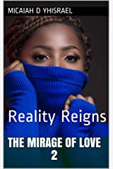 The Mirage of Love 2: Reality Reigns Kindle Edition