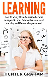 LEARNING: How to Study like a Genius to Become an Expert in Your Field with Accelerated Learning and Memory Improvement (Brain Training, Accelerated Learning, ... exam preparation, Speed Reading)