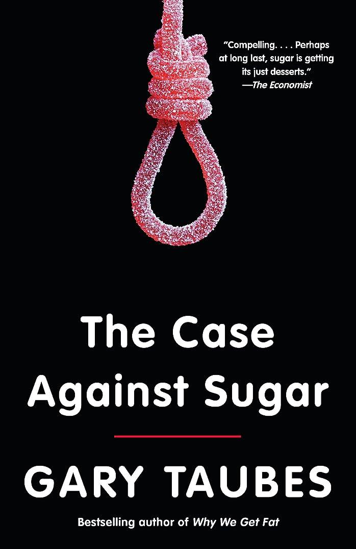 寛容な料理をする過激派The Case Against Sugar (English Edition)