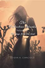 The Collective Works: Volume 1: Writings from the Soul