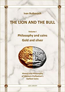 The Lion and The Bull: Philosophy and coins; Gold and silver (L&B library Book 1)