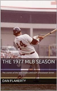The 1977 MLB Season: The stories of the best teams and each postseason series (Past MLB Seasons Book 3)