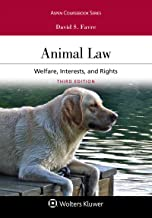 Animal Law: Welfare Interests and Rights (Aspen Coursebook Series)