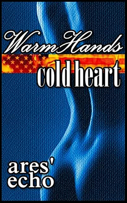 Warm Hands Cold Heart (English Edition)