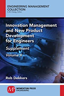 Innovation Management and New Product Development for Engineers, Volume II: Supplement