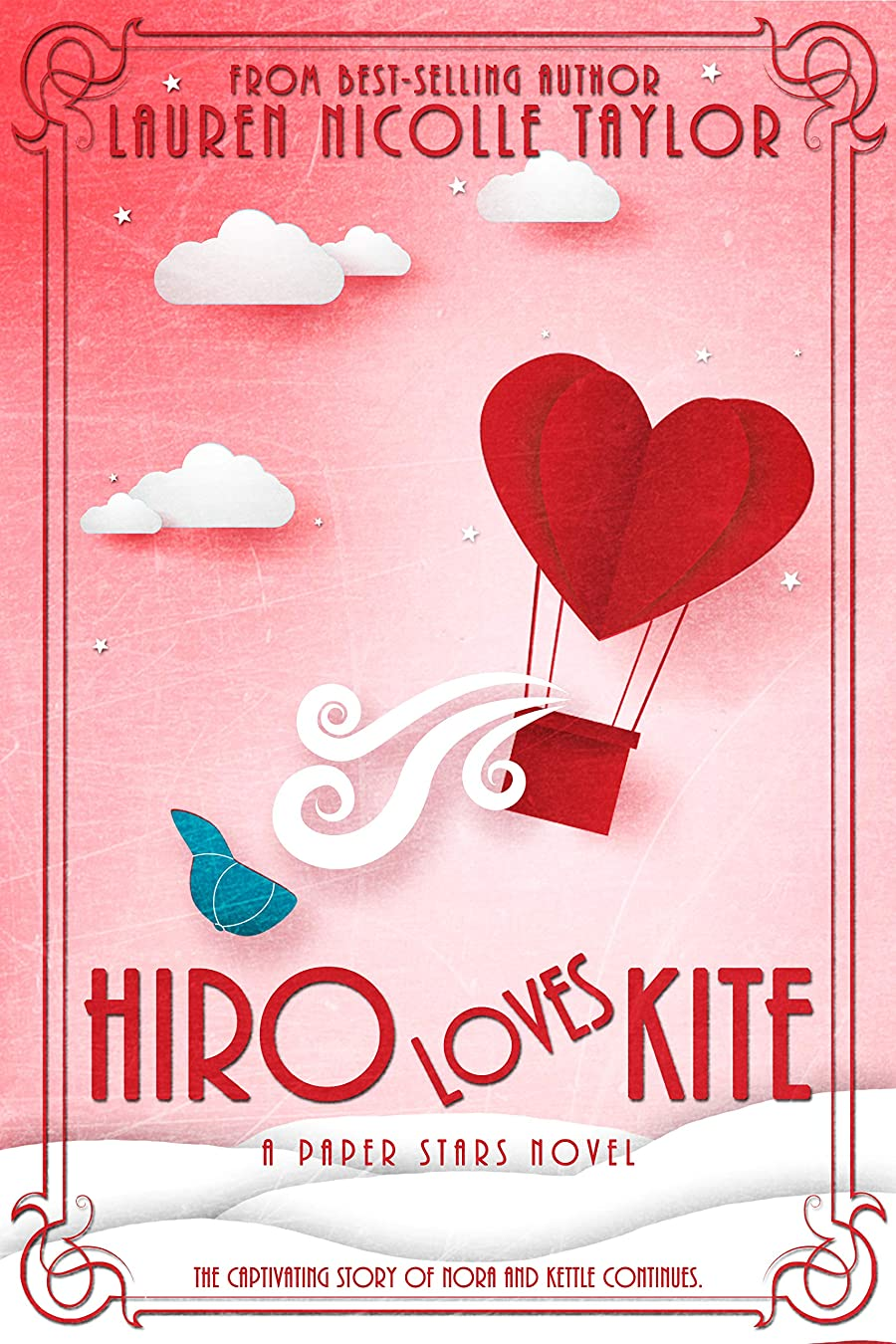 Hiro Loves Kite: Nora and Kettle's story continues. (A Paper Stars Novel Book 2) (English Edition)