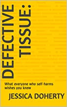 Defective tissue:: What everyone who self-harms wishes you knew