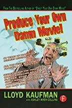 Produce Your Own Damn Movie! (Your Own Damn Film School {Series})