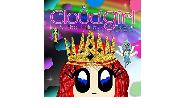 Cloudgirl and the Rainbow Rescue: Gureghian, Sahag, Morcos ...