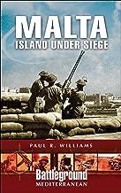 Malta: Island Under Siege (Battleground Mediterranean)
