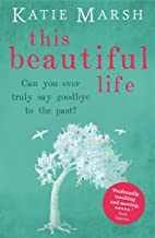 This Beautiful Life: the emotional and uplifting novel from the #1 bestseller