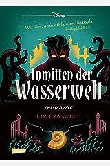 Disney – Twisted Tales: Inmitten der Wasserwelt (Arielle): Was wäre, wenn Arielle niemals Ursula besiegt hätte? (German Edition) Kindle Edition
