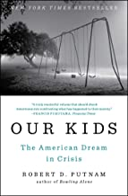 Best our kids the american dream in crisis ebook Reviews