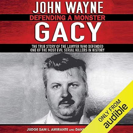 John Wayne Gacy: Defending a Monster
