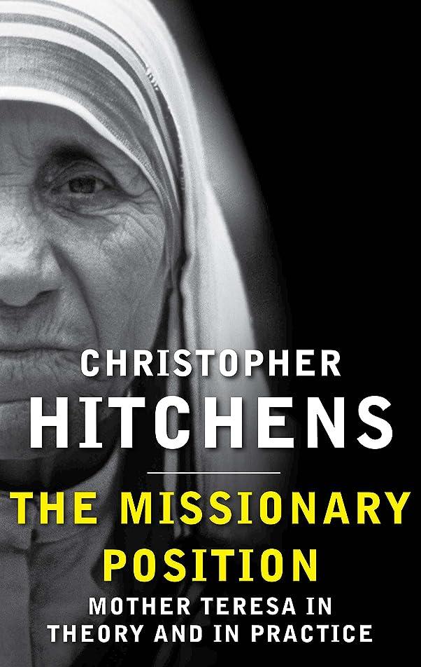 シード宝石骨The Missionary Position: Mother Teresa in Theory and Practice (English Edition)