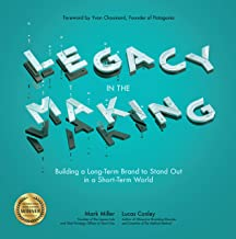 Legacy in the Making: Building a Long-Term Brand to Stand Out in a Short-Term World (English Edition)