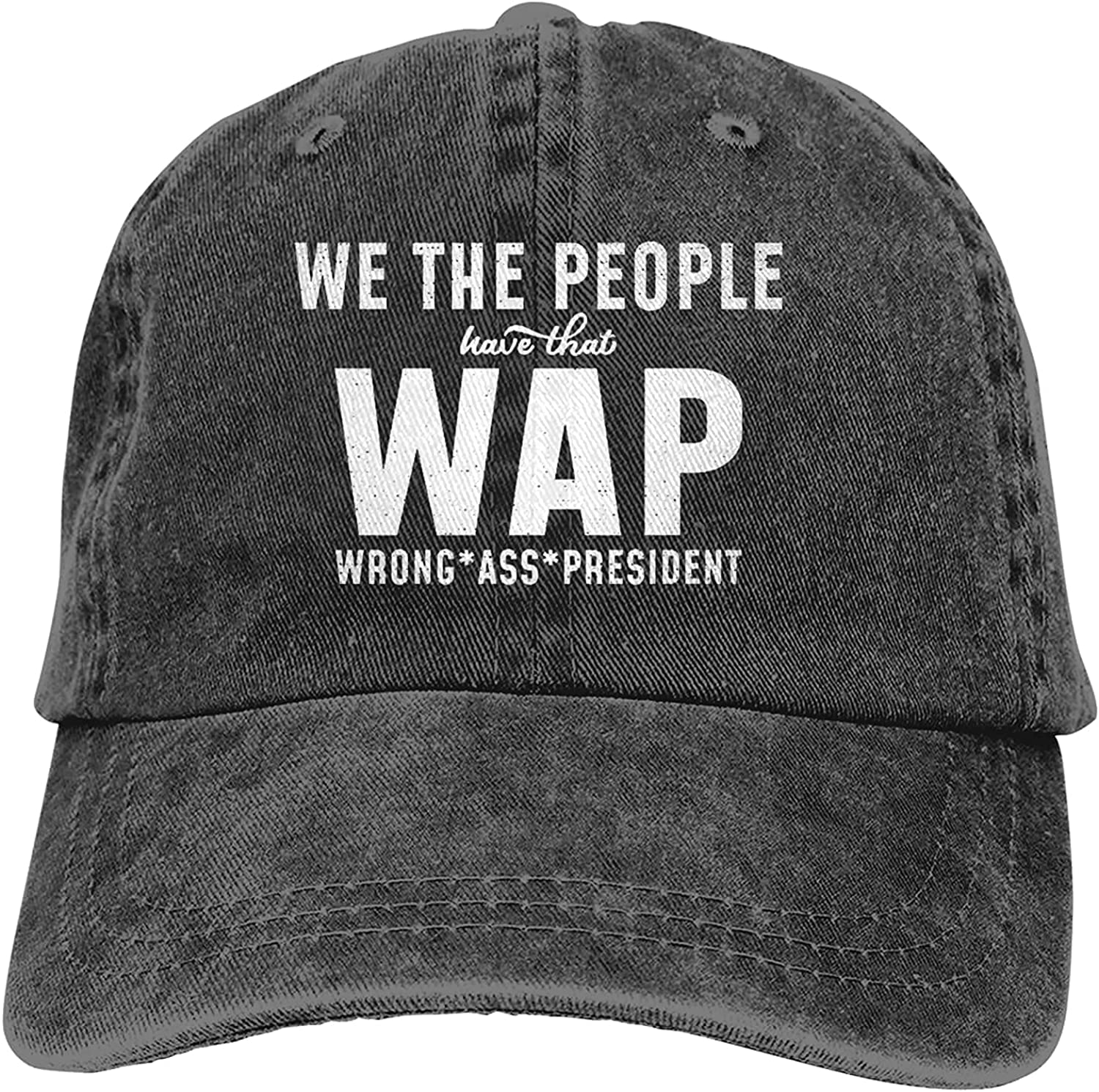 We The People Have That Wap Wrong Ass President Adjustable Washed Dad Hat Cowboy Cap Denim Cap Baseball Cap