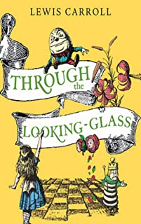 Alice Through the Looking-Glass (Annotated)