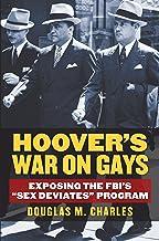 "Hoover's War on Gays: Exposing the FBI's ""Sex Deviates"" Program (English Edition)"