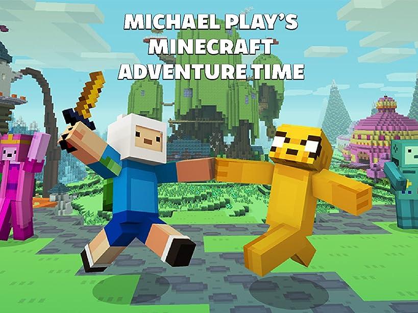 Michael Plays Minecraft Adventure Time
