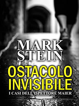 Ostacolo invisibile: I casi dellispettore Alex Maier (Vol. 1)