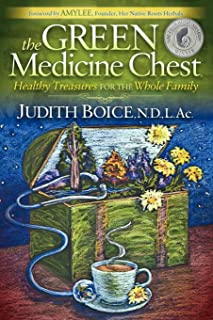 The Green Medicine Chest: Healthy Treasures for the Whole Family