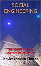 SOCIAL ENGINEERING: The World and the Microcosm of Africa (English Edition)