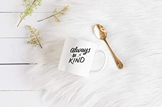 Be Kind Always Be Kind Gift For Kids Inspirational Gifts Ceramic Mug Gifts For Friends