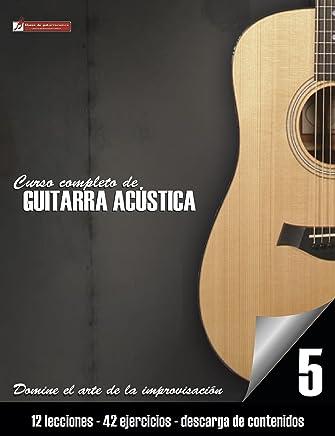 Curso completo de guitarra acústica nivel 5: Domine el arte de la improvisación (Spanish