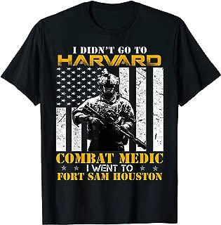 Combat Medic - I Went To Fort Sam Houston - T-Shirt Gift