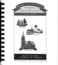 Sesquicentennial Recipes & Recollections 1850-2000 Swiss United Church of Christ - New Glarus, Wisconsin